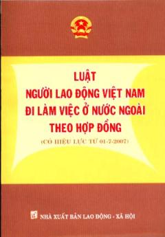 Luật Người Lao Động Việt Nam Đi Làm Việc Ở Nước Ngoài Theo Hợp Đồng (Có Hiệu Lực Từ 01/07/2007)