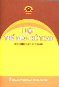 Luật Thể Dục - Thể Thao (Có Hiệu Lực 01-07-2007)