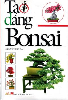 Tạo Dáng Bonsai - Tái bản 06/2012