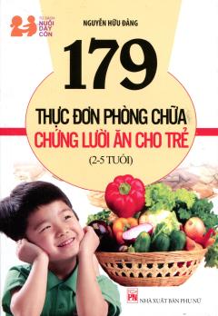 179 Thực Đơn Phòng Chữa Chứng Lười Ăn Cho Trẻ (2 - 5 Tuổi)