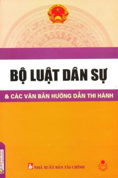Bộ Luật Dân Sự Và Các Văn Bản Hướng Dẫn Thi Hành