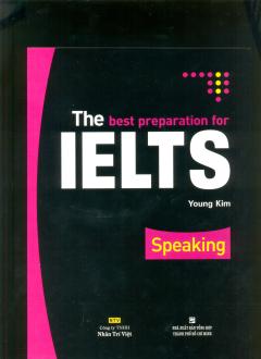 The Best Preparation For IELTS - Speaking (Kèm 1 CD)
