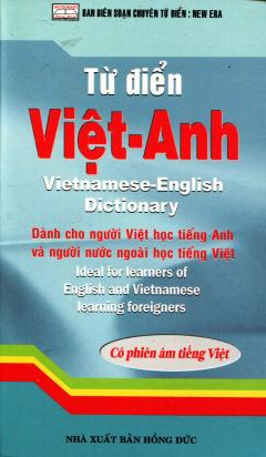 Từ Điển Việt - Anh (Dành Cho Người Việt Học Tiếng Anh Và Người Nước Ngoài Học Tiếng Việt)