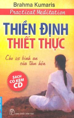 Thiền Định Thiết Thực - Cho Sự Bình An Của Tâm Hồn (Kèm 1 CD)