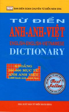 Từ Điển Anh - Anh - Việt (Khoảng 200.000 Mục Từ Anh-Anh-Việt) - Tái bản 09/2013