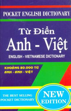 Từ Điển Anh - Việt (Khoảng 80.000 Từ Anh-Anh-Việt) - Sách Bỏ Túi - Tái bản 2013
