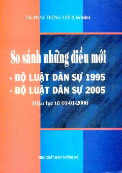 So Sánh Những Điều Mới Bộ Luật Dân Sự 1995 - Bộ Luật Dân Sự 2005 (Hiệu Lực Từ 01/01/2006)