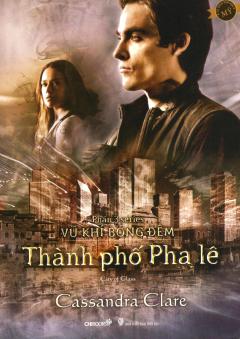 Thành Phố Pha Lê (Phần 3 Series Vũ Khí Bóng Đêm)