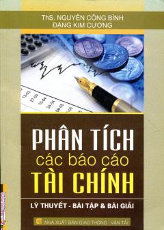 Phân Tích Các Báo Cáo Tài Chính - Lý Thuyết, Bài Tập Và Bài Giải - Tái bản 09/2009