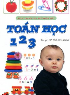 Sách Tranh Gợi Mở Nhận Biết: Toán Học 123 - Tái bản 2013