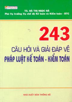 243 Câu Hỏi Và Giải Đáp Về Pháp Luật Kế Toán - Kiểm Toán