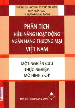 Phân Tích Hiệu Năng Hoạt Động Ngân Hàng Thương Mại Việt Nam - Một Nghiên Cứu Thực Nghiệm Mô Hình S-C-P