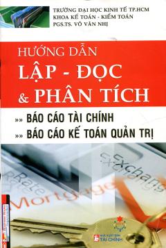 Hướng Dẫn Lập Đọc Và Phân Tích Báo Cáo Tài Chính, Báo Cáo Kế Toán Quản Trị - Tái bản 06/2011
