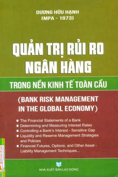 Quản Trị Rủi Ro Ngân Hàng Trong Nền Kinh Tế Toàn Cầu - Tái bản 03/2013