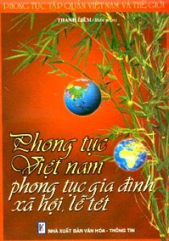 Phong Tục Việt Nam -  Phong Tục Gia Đình, Lễ Tết