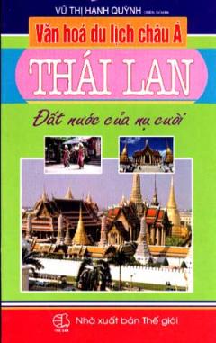Văn Hoá Du Lịch Châu Á - Thái Lan (Đất Nước Của Nụ Cười)