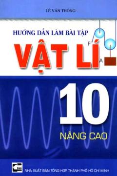 Hướng Dẫn Làm Bài Tập Vât Lí 10 ( Nâng Cao)