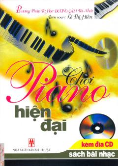 Chơi Piano Hiện Đại (Sách Bài Nhạc, Kèm CD)