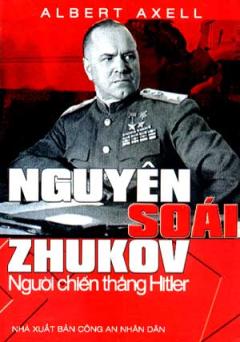 Nguyên Soái Zhukov  Người Chiến Thắng Hitle