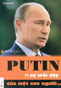 Putin - Sự Trỗi Dậy Của Một Con Người - Tái bản 2016