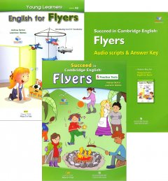Succeed In Cambridge English: Flyers - 5 Practice Tests (Bộ 3 Cuốn + 1 CD)