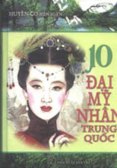 10 Đại Mỹ Nhân Trung Quốc