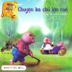 Ngày Xửa Ngày Xưa - Chuyện Ba Chú Lợn Con