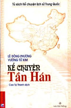Kể Chuyện Tần Hán - Tủ Sách Kể Chuyện Lịch Sử Trung Quốc