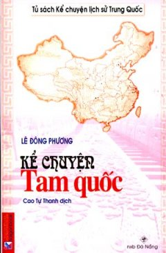 Kể Chuyện Tam Quốc - Tủ Sách Kể Chuyện Lịch Sử Trung Quốc