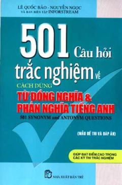 501 Câu Hỏi Trắc Nghiệm Về Cách Dùng Từ Đồng Nghĩa Và Phản Nghĩa Tiếng Anh