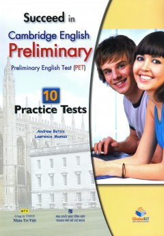 Succeed In Cambridge English: Preliminary (PET) - 10 Practice Tests (Kèm 1 CD)