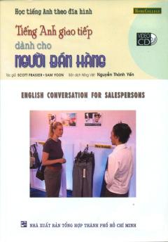 Học Tiếng Anh Theo Đĩa Hình - Tiếng Anh Giao Tiếp Dành Cho Người Bán Hàng (Kèm 1 VCD)