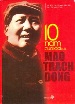 10 Năm Cuối Đời Của Mao Trạch Đông