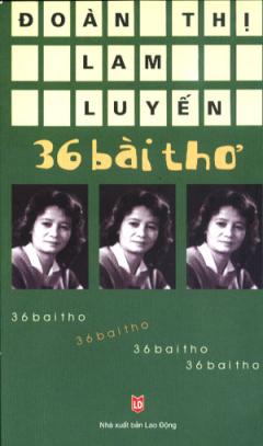 Đoàn Thị Lam Luyến - Tuyển Chọn 36 Bài Thơ