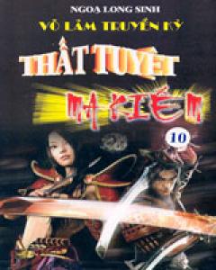 Thất Tuyệt Ma Kiếm - Võ Lâm Truyền Kỳ (Trọn Bộ 10 Cuốn - Bìa Mềm)