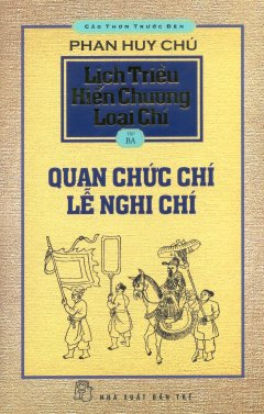 Cảo Thơm Trước Đèn - Lịch Triều Hiến Chương Loại Chí - Tập 3: Quan Chức Chí, Lễ Nghi Chí
