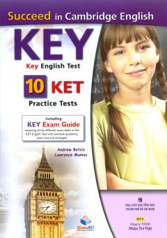 Succeed In Cambridge English: KEY (KET) - 10 Practice Tests (Kèm 1 CD)