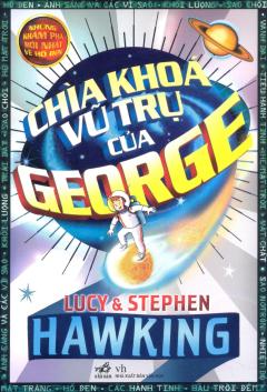 Chìa Khóa Vũ Trụ Của George (Tái Bản 2014)