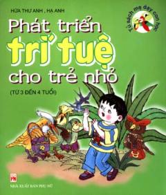 Phát Triển Trí Tuệ Cho Trẻ Nhỏ  - Tủ Sách Mẹ Dạy Con Học (Từ 3 Đến 4 Tuổi)