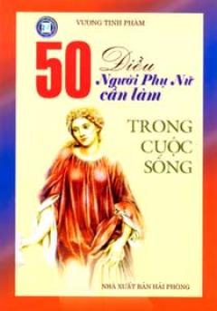 50 Điều Người Phụ Nữ Cần Làm Trong Cuộc Sống