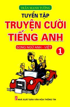 Tuyển Tập Truyện Cười Tiếng Anh - Tập 1 (Song Ngữ) - Tái bản 09/2014