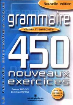 Grammaire - 450 Nouveaux Exercices Niveau Intermédiaire
