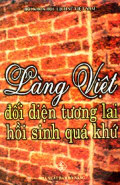 Làng Việt Đối Diện Tương Lai Hồi Sinh Quá Khứ