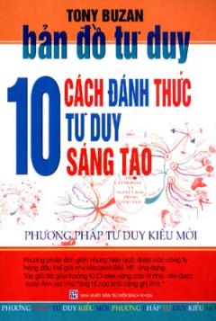 Bản Đồ Tư Duy - 10 Cách Đánh Thức Tư Duy Sáng Tạo