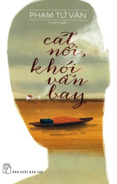 Cát Nổi, Khói Vẫn Bay