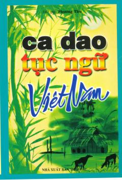 Ca Dao Tục Ngữ Việt Nam - Tái bản 09/2010