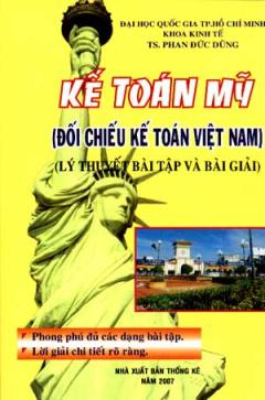 Kế Toán Mỹ - Đối Chiếu Kế Toán Việt Nam (Lý Thuyết, Bài Tập Và Bài Giải)