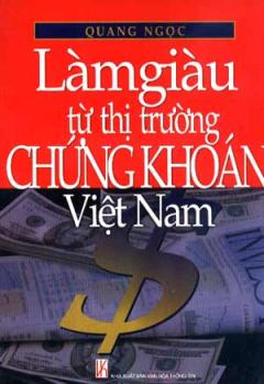 Làm Giàu Từ Thị Trường Chứng Khoán Việt Nam