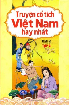 Truyện Cổ Tích Việt Nam Hay Nhất - Tập 2 - Tái bản 06/2014