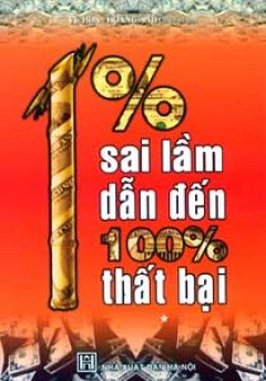 1% Sai Lầm Dẫn Đến 100% Thất Bại - Tập 1